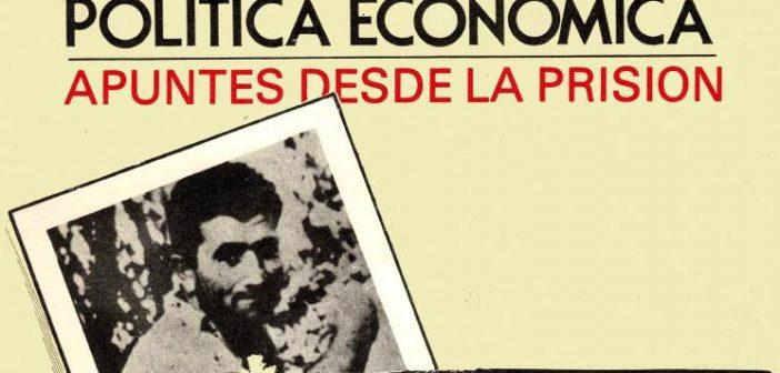 """Raúl """"Bebe"""" Sendic: Reflexiones sobre Política Económica- Reseña por Daniel Olesker"""